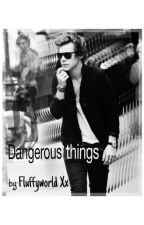 Dangerous Things - Harry Styles A.U. - FanFic by fluffyworld