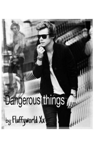Dangerous Things - Harry Styles A.U. - FanFic