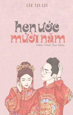 Đọc truyện [Edit] Hẹn Ước Mười Năm - Lâm Tri Lạc