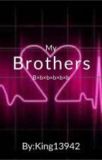 My brothers (incest) (b×b×b×b×b×b)✔ by King13942