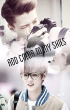 Add Color to My Skies (Hunhan fanfic) by serenityvi