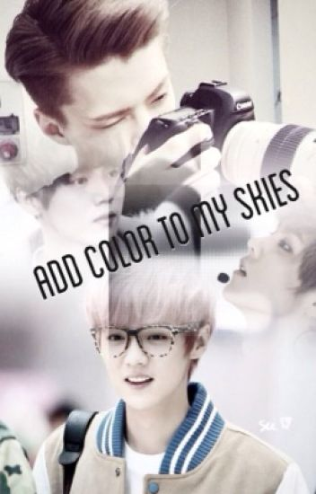 Add Color to My Skies (Hunhan fanfic)
