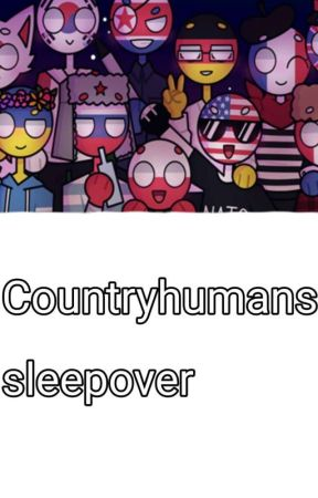 Countryhumans sleepover (Part 1) by Philippines_wizard
