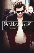 Better half || h.s by pyskaaaaaa