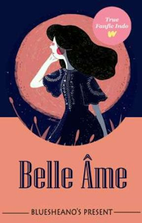 Belle Âme by Ikhsaniaty