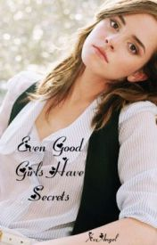 Even Good Girls Have Secrets by XxxAngel