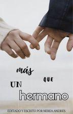 ♥MÁS QUE UN HERMANO♥ by nereagamer10