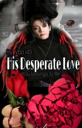His Desperate Love(21+Jungkook FF) by vba143