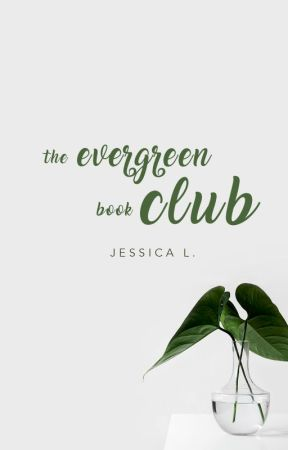 The Evergreen Book Club (CLOSED TO NEW MEMBERS) by softyhartz