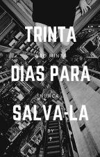 30 Dias para Salva-la by nanicaonline