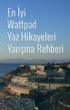 Wattpad Yaz Hikayeleri Yarışma Rehberi by TurkiyeElcileri