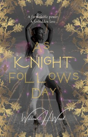 As Knight Follows Day by willowhwood