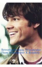 Betrothed to Sam Winchester (Sam Winchester X Reader) by meltdown208