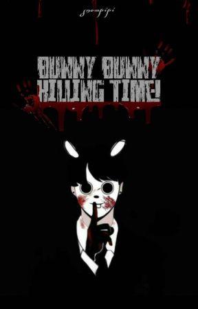 Bunny Bunny, Killing Time! by SnowPipi