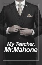 My Teacher, Mr.Mahone (Austin Mahone) by _AustinMahone_