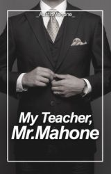 My Teacher  Mr.Mahone (Austin Mahone) by _AustinMahone_