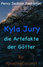 Kyla Jury ~ die Artefakte der Götter (Percy Jackson FanFic) by CasuallyStressed