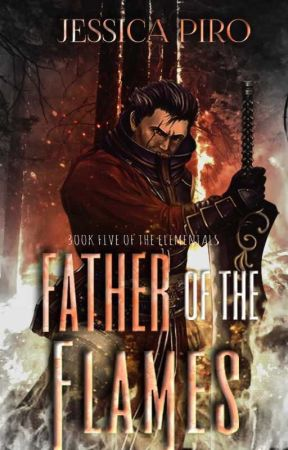 Father of the Flames (Book Five of the Elementals) *On Hold* by xDRAG0N0VAx