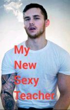 My New Sexy Teacher by Dawn_Sollux