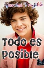 TODO ES POSIBLE (harry styles y tu) by mistyhoran15