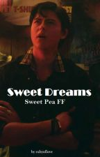 Sweet Dreams/ Sweet Pea ff by rubyoflove