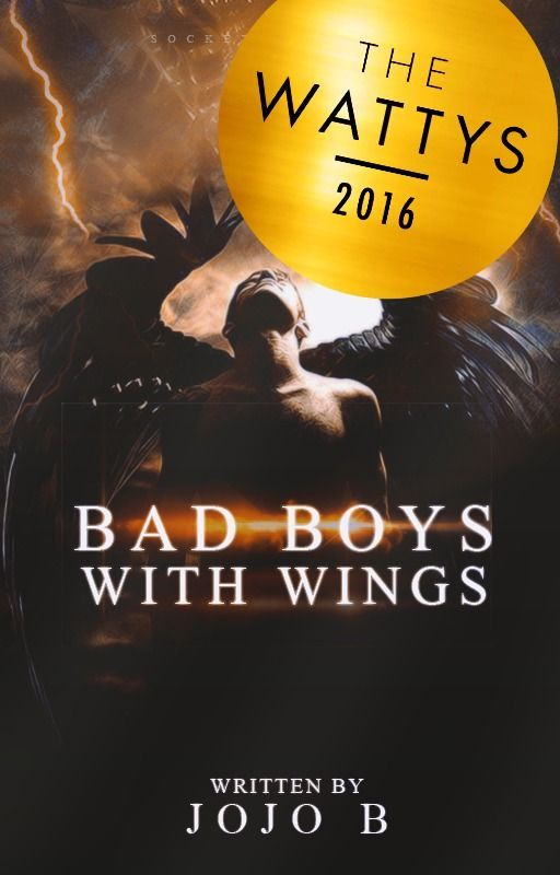 Bad Boys With Wings [Wattys2016/Trailblazers] by Jojo_B