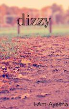 dizzy by I-Am-Ayesha