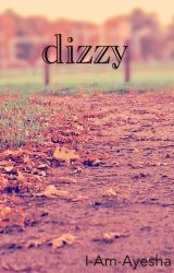 dizzy by I-Am-Ayesha