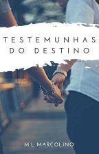 Testemunhas do Destino #Romance  by malumarcolino