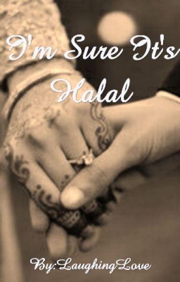 I'm Sure It's Halal-A Short Story (EDITING)#Wattys2015