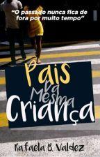 Pais Da Mesma Criança  by PassarinhoS2