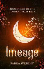 Lineage (Book 3 of the Torrent Skies Saga) by Fardariesmai97