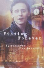 Finding Forever (Tom Hiddleston Fanfiction) by atracyxo