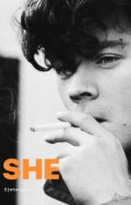 She ~ Harry styles fan fiction  by jststyles