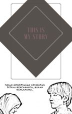 This is My Story by Bkhyncu