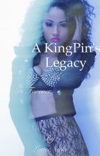A Kingpin's Legacy by LoveeNicki