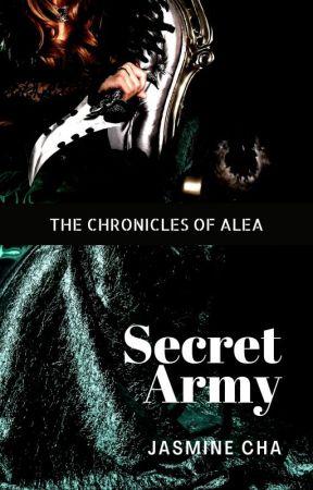 The Chronicles of Alea: Secret Army by Jasmine-cha