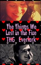 The Things We Lost In The Fire (Everlark Fanfic) by drac-ho
