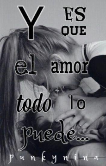 Y es que el amor todo lo puede...