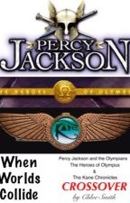 When Worlds Collide: Percy Jackson and Kane Chronicles CROSSOVER by ChloeCGS