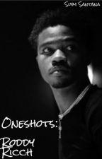 Oneshots|| Roddy Ricch  by SlymSantana
