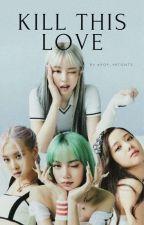KILL THIS LOVE /Дууссан/ by Kpop_yrtonts