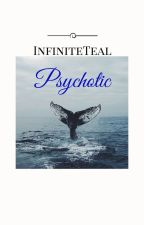 Psychotic (ManxBoy) by InfiniteTeal