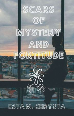 Scars of Mystery and Fortitude | Part 1 of 2 by Authoresta