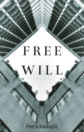 Free Will by petraofwords