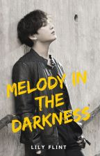 Melody in the darkness |J.JK | BTS | Fanfic | by Lily_Flint