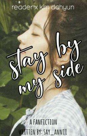Stay By My Side || Reader X Kim Dahyun   by say_annii