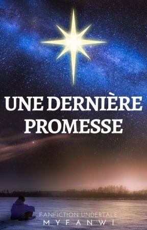 Une dernière promesse   Fanfiction Undertale by Myfanwi