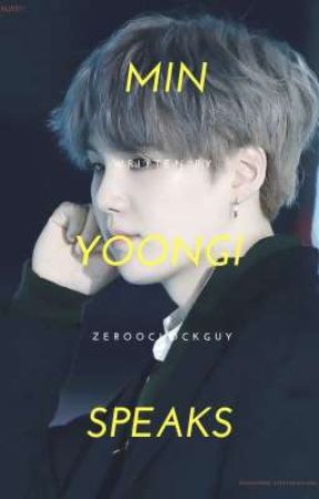 Min Yoongi Speaks by zerooclockguy