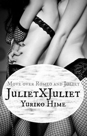 JulietXJuliet (girlxgirl) A Love Hate Relationship by YurikoHime